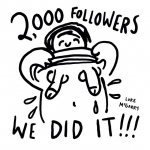 I broke 2,000 followers. I've already forgotten all the little people I had to step on to get to where I am today! #illustration #drawingaday