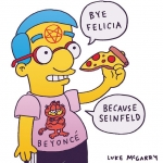 """I'll just sit back and let the """"likes"""" pour in. #Zeitgeist #UrbanOutfitters #Milhouse #Garfield #Beyonce #Seinfeld #ByeFelicia #HealthGoth #Pizza #Pentagram #Hipster #Simpsons #illustration #drawingaday #tinderfail #thepizzaunderground"""