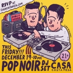 @joepopnoir and I are DJing at Casa @casacostamesa THIS FRIDAY NIGHT! Come it - we're spinning vinyl and out-of-date remixes.