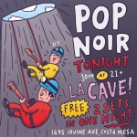 Pop Noir TONIGHT in Costa Mesa! FREE! 2 sets! The first is all originals, the second will be an INSANE set of cover versions. Come it! 10pm! #popnoir #lacave #costamesa #orangecounty #livemusic #free #illustration #drawingaday