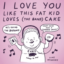 Tell someone you love them. Remember that band Cake? #cake #90s #fat #kid #hack #illustration #drawingaday #collegerock #irony